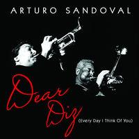 Arturo Sandoval Dear Diz